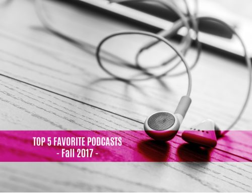 Top 5 Favorite Podcasts – Fall 2017